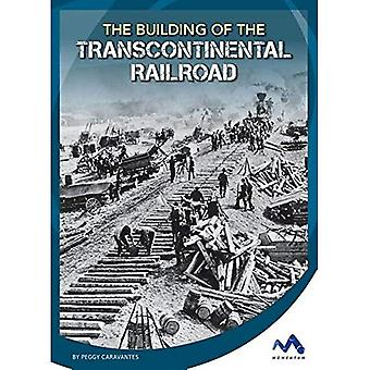 The Building of the Transcontinental Railroad (Engineering That Made America)