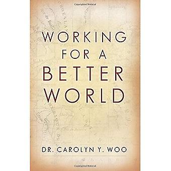 Working for a Better World: God, Neighbor, Self