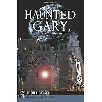 Haunted Gary (hemsökta Amerika)