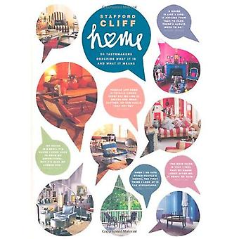 Home: 50 Tastemakers Describe What It Is And What It Means [Illustrated]