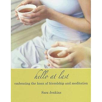 Hello At Last: Embracing the Koan of Friendship & Meditation