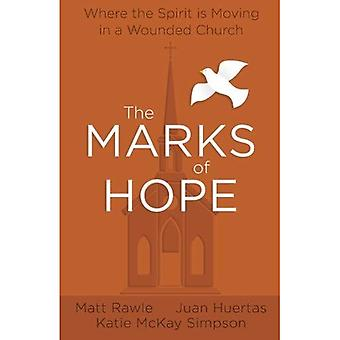 The Marks of Hope: Where the Spirit Is Moving in a� Wounded Church