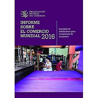Informe Sobre El Comercio Mundial 2016