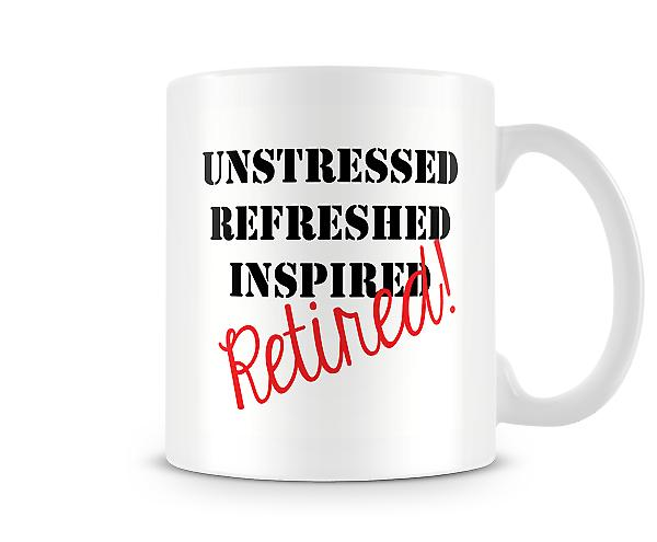 Unstressed Refreshed Inspired Retired Mug