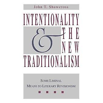 Intencionalidade e o tradicionalismo de novo alguns meios liminares de revisionismo literário por Shawcross & John T.