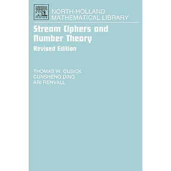 Stream Ciphers and Number Theory by Cusick & Thomas W.