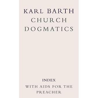 Kirche Dogmatik Band 5 Index mit AIDS, der Prediger von Barth & Karl