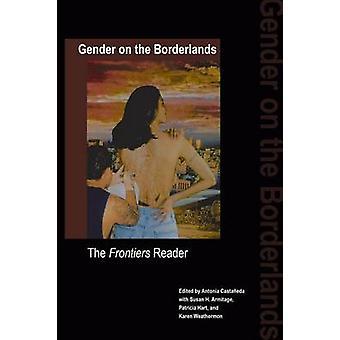Geschlecht auf den Grenzgebieten der Grenzen Reader von Castaneda & Antonia