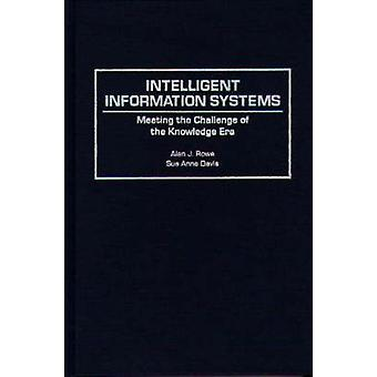 Intelligent Information Systems Meeting the Challenge of the Knowledge Era by Rowe & Alan J.