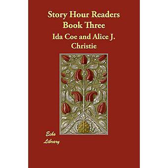 Story Hour Readers Book Three by Coe & Ida