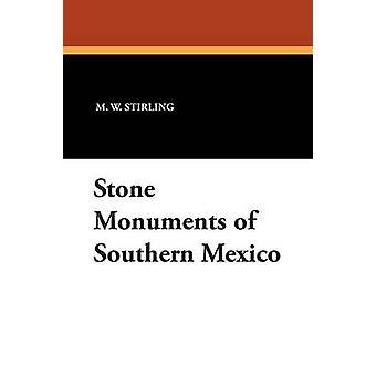 Monumentos de pedra do Sul do México por Stirling & W. M.