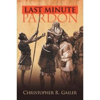 Perdão de última hora por Gailer & Christopher R.