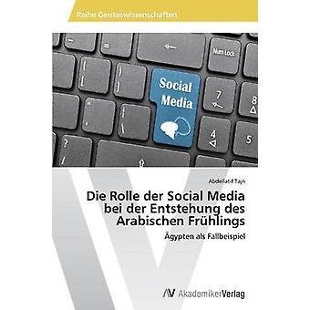 Sterben Sie Rolle der Social Media Bei der Entstehung des Arabischen Frhlings von Tajri Abdellatif