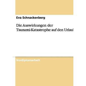 Sterben Sie Auswirkungen der TsunamiKatastrophe Auf Den Urlaubsmarkt von Schnackenberg & Eva