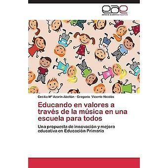 Educando En Valores a Traves de La Musica En Una Escuela Para Todos di Azorin Abellan Cecilia M.
