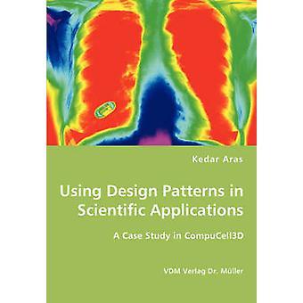 Using Design Patterns in Scientific Applications by Aras & Kedar