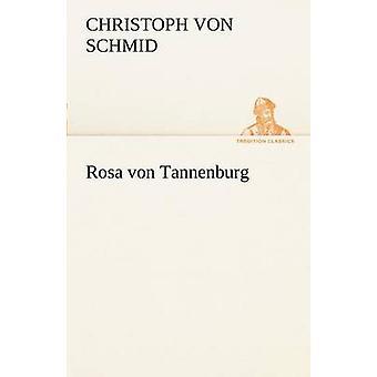 Rosa Von Tannenburg por Schmid y Christoph Von