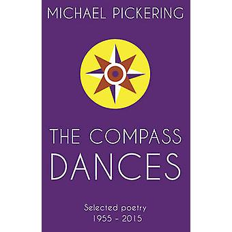 The Compass Dances by Michael Pickering - 9781784625191 Book