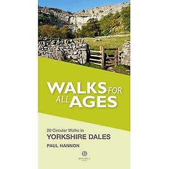 Walks for All Ages in Yorkshire Dales: 20 Short Walks for All Ages