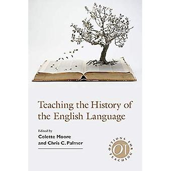 Teaching the History of the English Language (Options for Teaching)