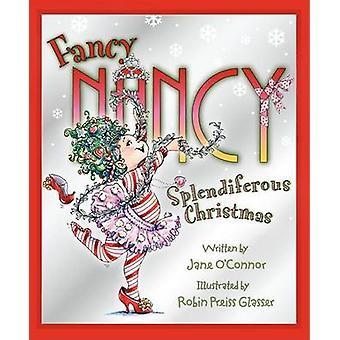 Fancy Nancy - Splendiferous Christmas by Jane O'Connor - Robin Preiss