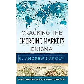 Cracking the Emerging Markets Enigma by Cracking the Emerging Markets