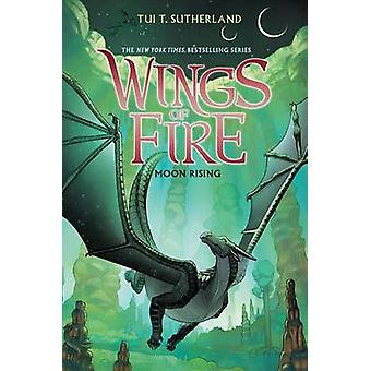 Wings of Fire Book Six - Moon Rising by Tui T Sutherland - 97805456853