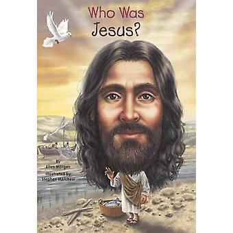 Who Was Jesus? by Ellen Morgan - Stephen Marchesi - Nancy Harrison -