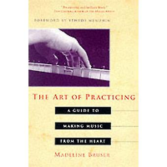 Art of Practicing by Madeline Bruser - 9780609801772 Book