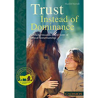 Trust Instead of Dominance - Working Towards a New Form of Ethical Hor