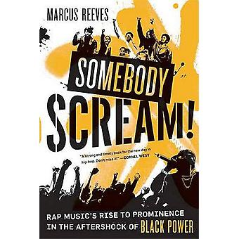 Somebody Scream! - Rap Music's Rise to Prominence in the Aftershock of