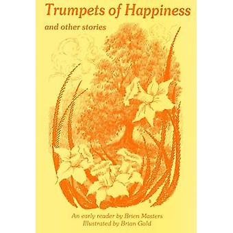 Trumpets of Happiness and Other Stories - An Early Reader by Brien Mas