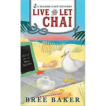 Live and Let Chai by Live and Let Chai - 9781492664758 Book