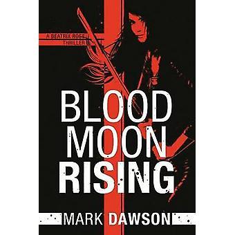 Blood Moon Rising by Mark Dawson - 9781503944381 Book