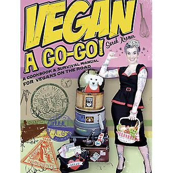 Vegan a Go-go! - A Cookbook and Survival Manual for Vegans on the Road
