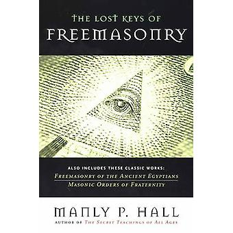 The Lost Keys of Freemasonry by Manly P. Hall - 9781585425105 Book