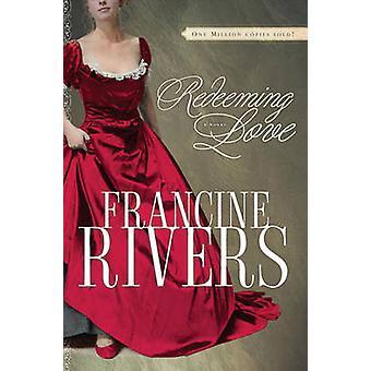 Redeeming Love by Francine Rivers - 9781601420619 Book