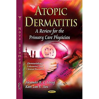 Atopic Dermatitis - A Review for the Primary Care Physician by Alexand