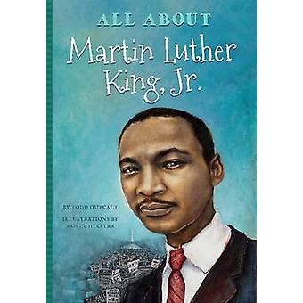 All About Dr. Martin Luther King by Todd Outcalt - Molly Dykstra - 97