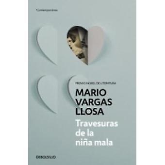 Travesuras De La Nina Mala by Mario Vargas Llosa - 9788490625927 Book