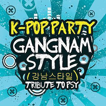 K-Pop Party - Gangnam Styletribute Psy USA Import
