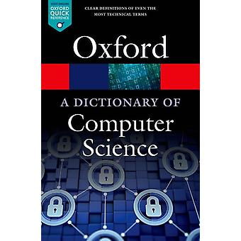 A Dictionary of Computer Science 7/e (Oxford Quick Reference) (Paperback) by Butterfield Andrew Kerr Anne Ngondi Gerard Ekembe