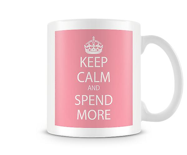 Keep Calm And Spend More Printed Mug
