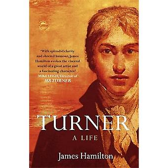Turner - A Life by James Hamilton - 9780340628119 Book