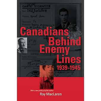 Canadians Behind Enemy Lines - 1939-1945 by Roy MacLaren - 9780774811