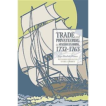 Trade and Privateering in Spanish Florida - 1732-1763 (2nd) by Joyce