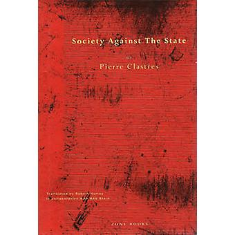 Society Against the State - Essays in Political Anthropology (New edit
