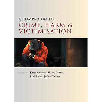 A Companion to Crime - Harm and Victimisation by Karen Corteen - Shar