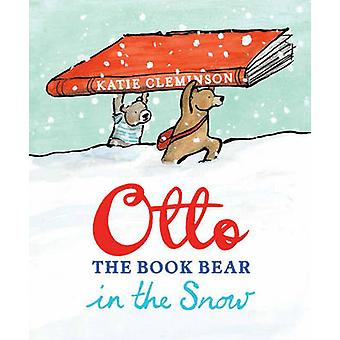 Otto the Book Bear in the Snow by Katie Cleminson - 9781780080116 Book