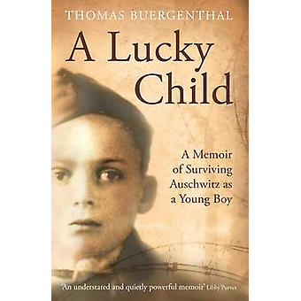 A Lucky Child - A Memoir of Surviving Auschwitz as a Young Boy (Main)